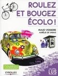 Maud Veisseire et Aurélie de Varax - Roulez, bougez écolo - Et moins cher !.