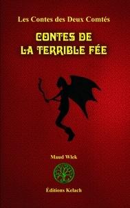 Maud Wlek - Contes des 2 Comtés Tome 2 : Contes de la Terrible Fée.