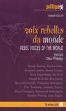 Maude Barlow et Walden Bello - Voix rebelles du monde - Edition bilingue français-anglais.