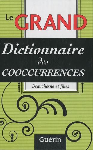 Maude Beauchesne et Kim Beauchesne - Le grand dictionnaire des cooccurrences.