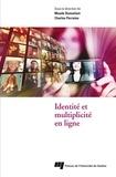 Maude Bonenfant et Charles Perraton - Identité et multiplicité en ligne.
