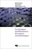 Maude Bonenfant et Fabien Dumais - Les pratiques transformatrices des espaces socionumériques.