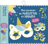 Maude Guesné - Mes masques en paillettes et sequins créatures enchantées - Avec 3 masques, 4 couleurs de sequins, 3 élastiques, 1 paille applicatrice, 3 couleurs de paillettes.