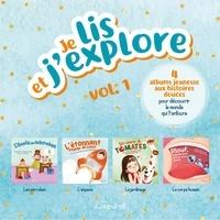 Maude-Iris Hamelin-Ouellette et Catherine Ouellet - Je lis et j'explore  : Je lis et j'explore vol. 1 - 4 albums jeunesse aux histoires douces pour découvrir le monde qui t'entoure.