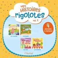 Maude-Iris Hamelin-Ouellette et Marilou Charpentier - Mes histoires rigolotes  : Mes histoires rigolotes vol. 2 - 4 histoires à partager.