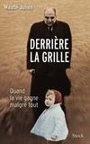 Maude Julien - Derrière la grille - Quand la vie gagne malgré tout.