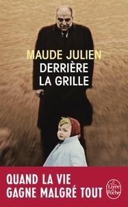 Maude Julien - Derrière la grille.