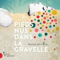 Maude Michaud et Ingrid Falaise - Pieds nus dans la gravelle.