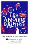 Maude Mihami - Les amours d'Alfred - Romance à l'eau-de-vie.