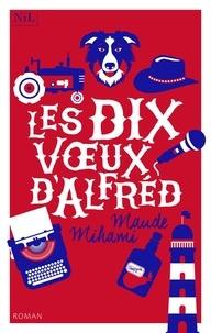 Maude Mihami - Les dix voeux d'Alfréd.