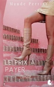 Maude Perrier - Le prix à payer - Camille.