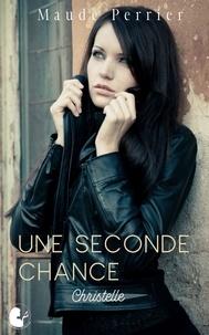 Maude Perrier - Une seconde chance - Christelle.