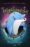 Maude Royer - Transforme-toi en dauphin à gros nez.