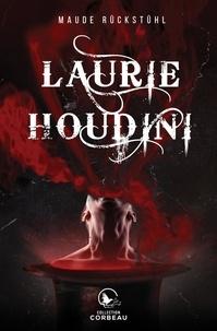 Maude Rückstühl - Laurie Houdini.