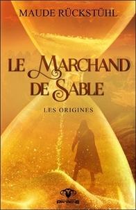 Téléchargement de livres audio sur ipod shuffle 4ème génération Le marchand de sable  - Les origines par Maude Rückstühl (French Edition)