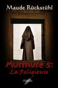 Maude Rückstühl - Murmure 5: La Religieuse.