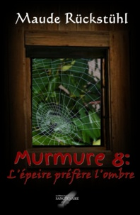 Maude Rückstühl - Murmure 8: L'épeire préfère l'ombre.