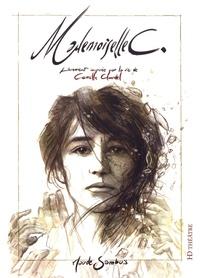 Maude Sambuis - Mademoiselle C - Librement inspirée par la vie de Camille Claudel.
