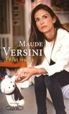 Maude Versini - Enfin réunis.