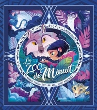 Maudie Powell-Tuck et Karl James Mountford - Le zoo de minuit.