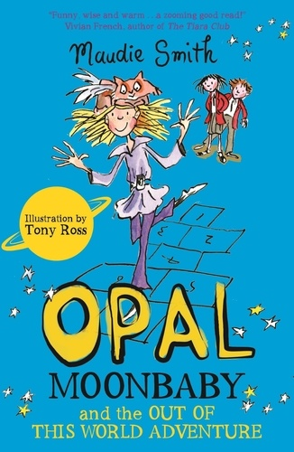 Opal Moonbaby and the Out of this World Adventure. Book 2