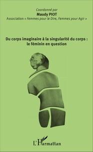 Du corps imaginaire à la singularité du corps : le féminin en question.pdf