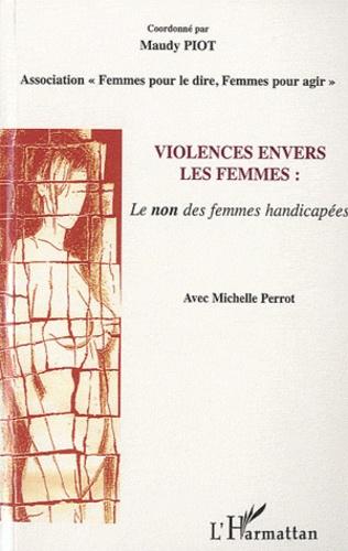 Maudy Piot - Violence envers les femmes - Le non des femmes handicapées.