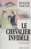 Mauge - Le Chevalier infidèle.