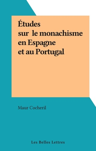 Études sur le monachisme en Espagne et au Portugal