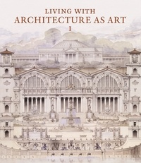 Maureen Cassidy-Geiger - Living with Architecture as Art - The Peter W. May Collection of Architectural Drawings, Models and Artefacts, 2 volumes.