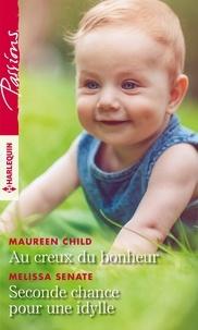 Maureen Child et Melissa Senate - Au creux du bonheur ; Seconde chance pour une idylle.