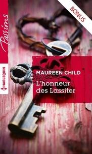 Maureen Child - Impossibles retrouvailles - Prequel - Saga L'honneur des Lassiter.