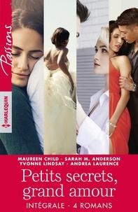 """Maureen Child et Sarah M. Anderson - Intégrale de la série """"Petits secrets, grand amour""""."""