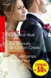 Maureen Child et Judy Duarte - Le fiancé rêvé - Sur la route de Cotton Creek - Trois semaines de bonheur - (promotion).