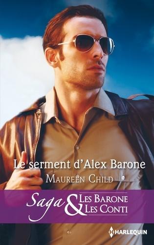 Le serment d'Alex Barone. T6 - Les Barone et les Conti