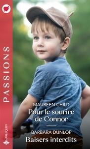 Maureen Child et Barbara Dunlop - Pour le sourire de Connor ; Baisers interdits.