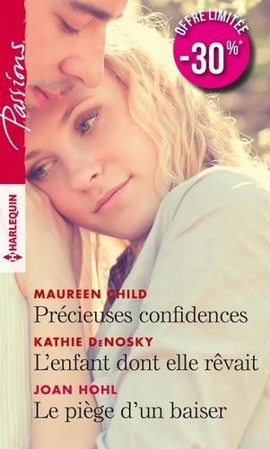 Précieuses confidences ; L'enfant dont elle rêvait ; Le piège d'un baiser