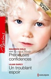 Maureen Child et Lilian Darcy - Précieuses confidences - Un troublant espoir - T1 - Les secrets de Waverly's.