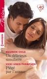 Maureen Child et Vicki Lewis Thompson - Un délicieux simulacre ; Piégé par l'amour.