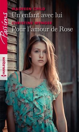 Un enfant avec lui - Pour l'amour de Rose