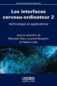 Les interfaces cerveau-ordinateur - Volume 2, Technologie et applications.pdf