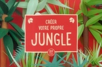Maureen Cooley - Créer votre propre jungle.