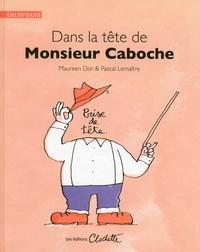 Maureen Dor et Pascal Lemaître - Dans la tête de monsieur Caboche.