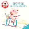 Maureen Dor et Christine Davenier - Gustave, le cochon dingue. 1 CD audio