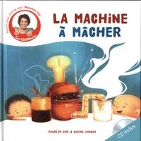Maureen Dor et Carine Hinder - La machine à mâcher. 1 CD audio