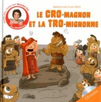 Maureen Dor et Loïc Méhée - Le Cro-magnon et la Tro-mignonne. 1 CD audio
