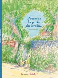 Maureen Dor et Christine Davenier - Poussons la porte du jardin... - Printemps-été.