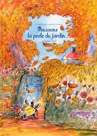 Maureen Dor et Christine Davenier - Poussons la porte du jardin - Automne-hiver.