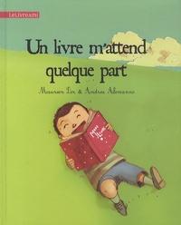 Maureen Dor et Andrea Alemanno - Un livre m'attend quelque part.