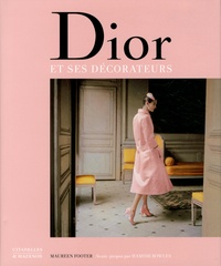 Maureen Footer - Dior et ses décorateurs - Victor Grandpierre, Georges Geffroy et le New Look.